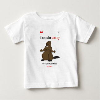 Canada 150 in 2017 Beaver Here First Baby T-Shirt