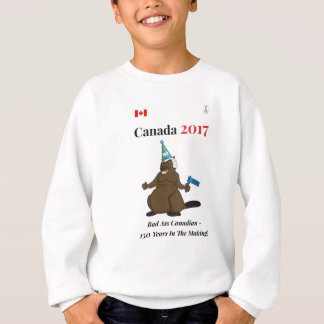 Canada 150 in 2017 Beaver Party Bad Sweatshirt