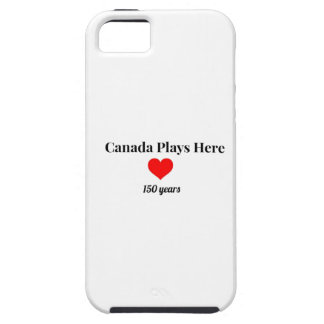 Canada 150 in 2017 Canada Plays Here iPhone 5 Covers