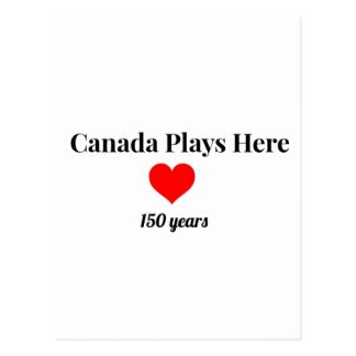 Canada 150 in 2017 Canada Plays Here Postcard