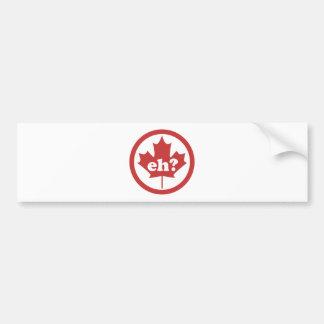 Canada Eh ? Bumper Stickers