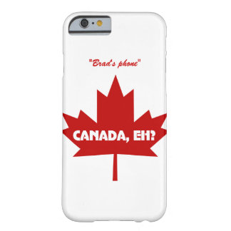 Canada Eh ? iPhone 6 case - Customizable Barely There iPhone 6 Case