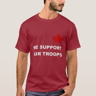 Canada Supports Our Troops T-Shirt