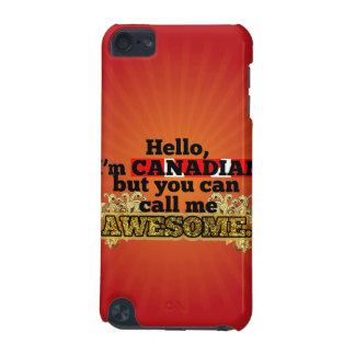 Canadian, but call me Awesome iPod Touch (5th Generation) Cases