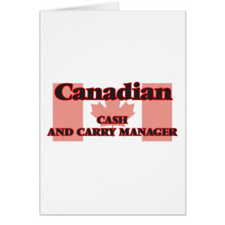 Canadian Cash And Carry Manager Greeting Card