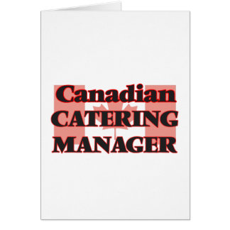 Canadian Catering Manager Greeting Card
