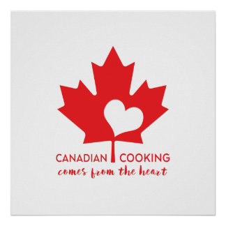 Canadian Cooking Comes from the Heart Poster