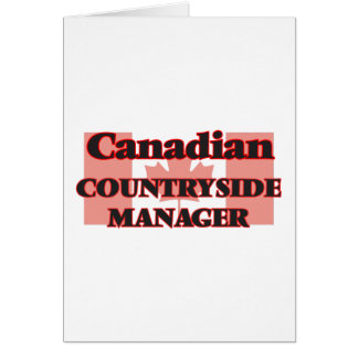 Canadian Countryside Manager Greeting Card