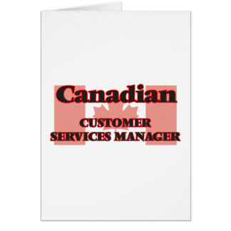 Canadian Customer Services Manager Greeting Card
