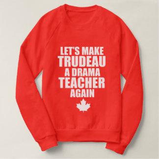 Canadian Drama Teacher Sweatshirt