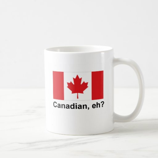 Canadian, eh? coffee mug