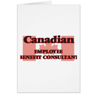 Canadian Employee Benefit Consultant Greeting Card