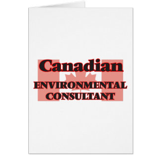 Canadian Environmental Consultant Greeting Card