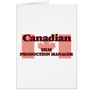 Canadian Film Production Manager Greeting Card