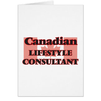 Canadian Lifestyle Consultant Greeting Card