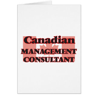 Canadian Management Consultant Greeting Card