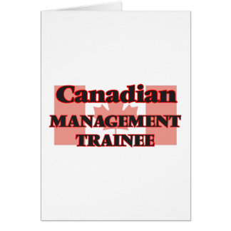 Canadian Management Trainee Greeting Card