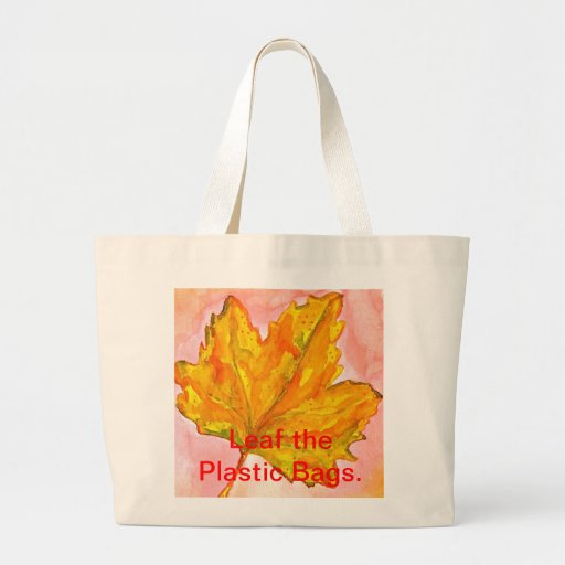 Canadian Maple Leaf/Leaf the Plastic Bags