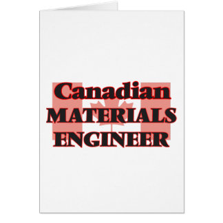 Canadian Materials Engineer Greeting Card