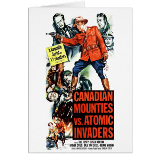 Canadian Mounties Vs. Atomic Invaders Greeting Card