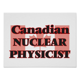 Canadian Nuclear Physicist Poster