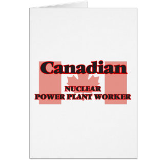 Canadian Nuclear Power Plant Worker Greeting Card