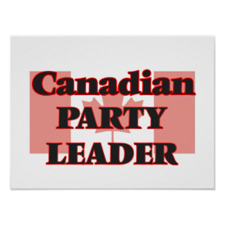 Canadian Party Leader Poster