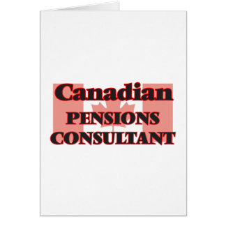 Canadian Pensions Consultant Greeting Card