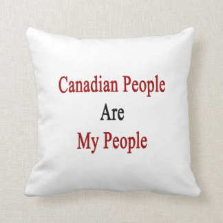 Canadian People Are My People Throw Pillow