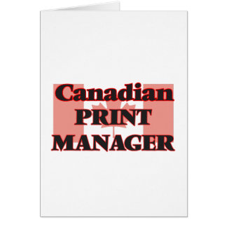 Canadian Print Manager Greeting Card