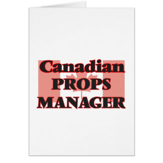 Canadian Props Manager Greeting Card