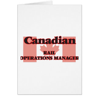 Canadian Rail Operations Manager Greeting Card