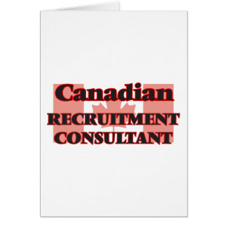 Canadian Recruitment Consultant Greeting Card