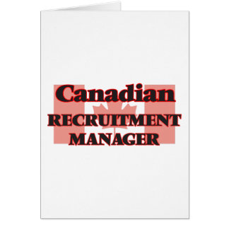 Canadian Recruitment Manager Greeting Card