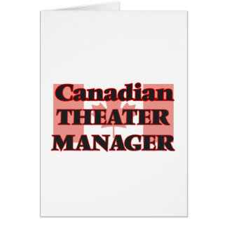 Canadian Theater Manager Greeting Card