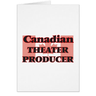 Canadian Theater Producer Greeting Card