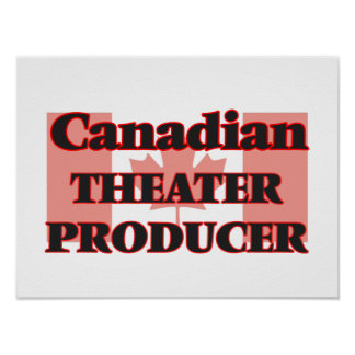 Canadian Theater Producer Poster