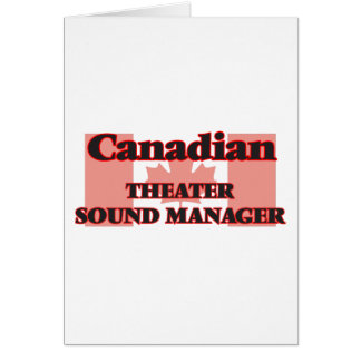 Canadian Theater Sound Manager Greeting Card