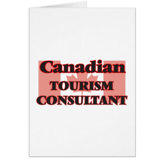 Canadian Tourism Consultant Greeting Card