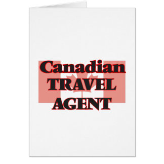 Canadian Travel Agent Greeting Card