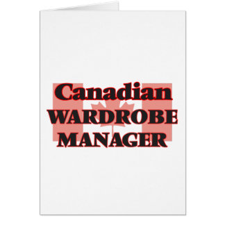 Canadian Wardrobe Manager Greeting Card