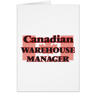 Canadian Warehouse Manager Greeting Card