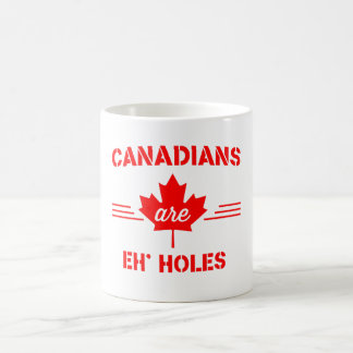 Canadians Are Eh' Holes Coffee Mug