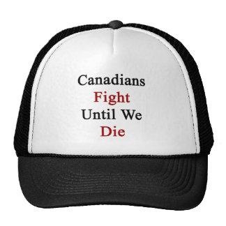 Canadians Fight Until We Die Hat