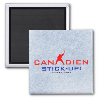 CANADIEN STICK-UP! MAGNET