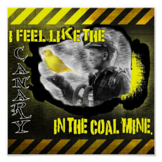 Canary in a coal mine poster
