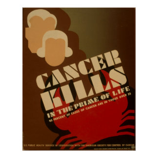 Cancer Kills In The Prime Of Life Vintage WPA Poster