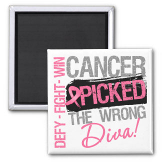Cancer Picked The Wrong Diva - Breast Cancer Magnet
