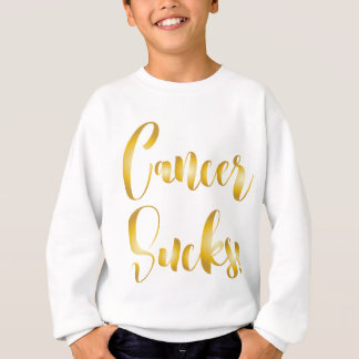 cancer sucks gold  fancy font sweatshirt