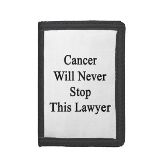 Cancer Will Never Stop This Lawyer Tri-fold Wallets